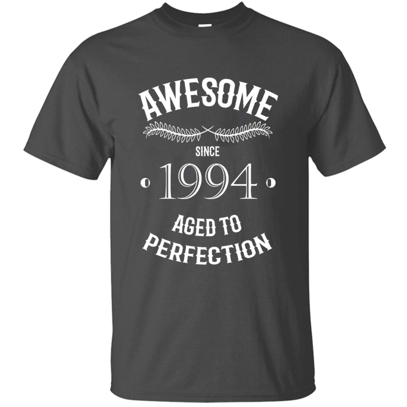 Custom Humor you're incredibly awesome since 1994 for ootd t shirt for men 2020 Kawaii solid color men tshirt round Neck