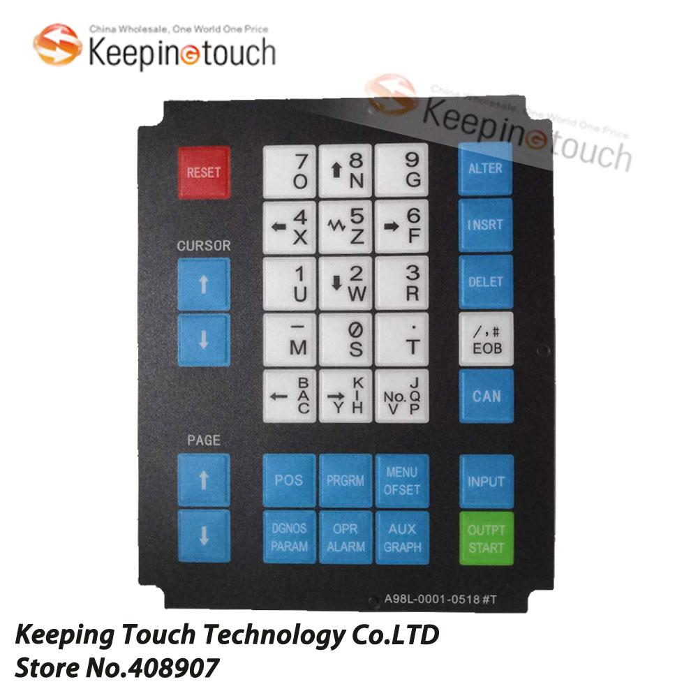 Новинка 100%, панель Fanuc для машины, 1 X элемент управления Fanuc OT - A98L-0001-0518 # T, панель сенсорного экрана, переключатель мембранной клавиатуры