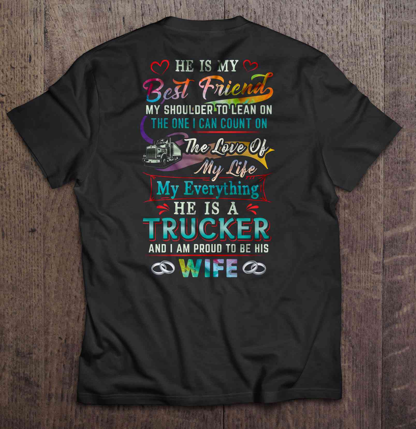 He Is My Best Friend My Shoulder To Lean On He Is A Trucker And I Am Proud To Be His Wife Version2 T-Shirts image
