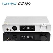 トッピングDX7 プロES9038Pro dac & ヘッドフォンアンプbluetooth 5.0 32BIT/768 125khz DSD1024 DX7PROワイヤレスデコーダーヘッドフォンアンプ
