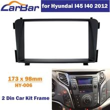 CarBar Double 2 Din Car Radio Fascia for Hyundai I45 I40 Stereo Fascia Dash Dashboard Frame Panel Trim Kit Car Stereo