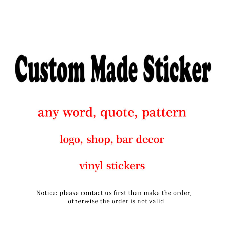 Custom Made Wall Stickers Send Us The Picture Customized Wall Decals Home Decoration Quote Words Pattern Logo Vinyl Stickers