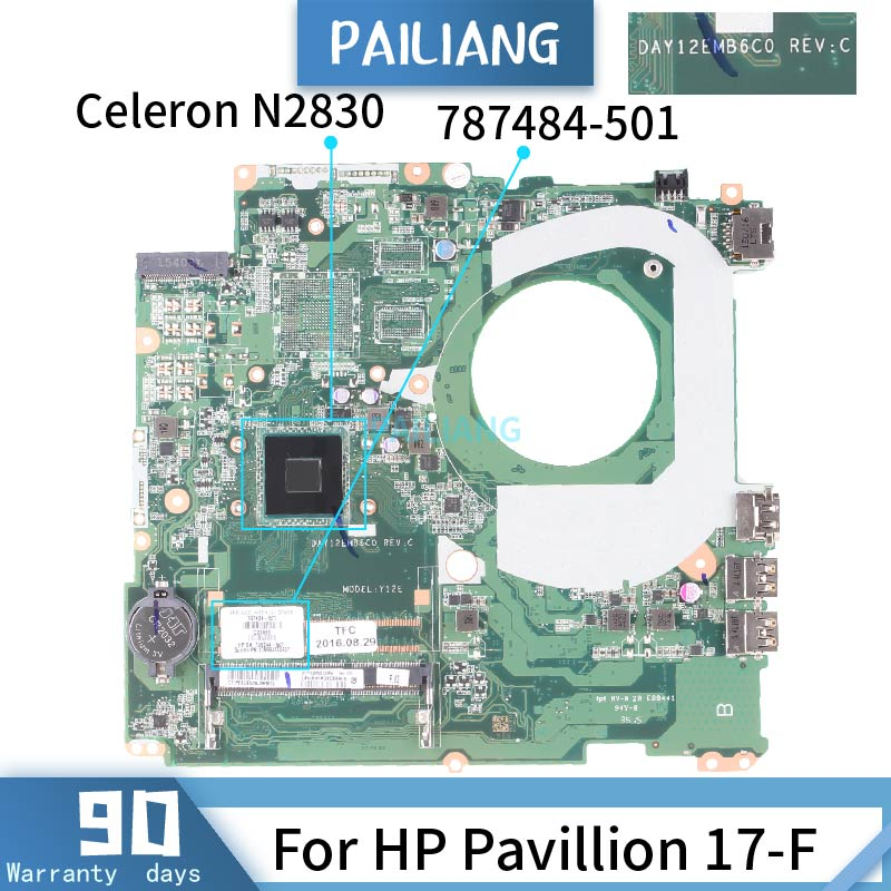 PAILIANG Laptop Motherboard For HP Pavillion 17-F Mainboard DAY12AMB6D0 787484-501 Core SR1W4 Celeron N2830  TESTED DDR3