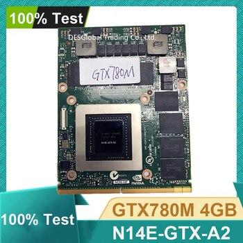 Оригинальная видеокарта GTX780M GTX 780M 4GB N14E-GTX-A2 с x-кронштейном для Dell M18X R2 R3 R4 M17X R4 R5