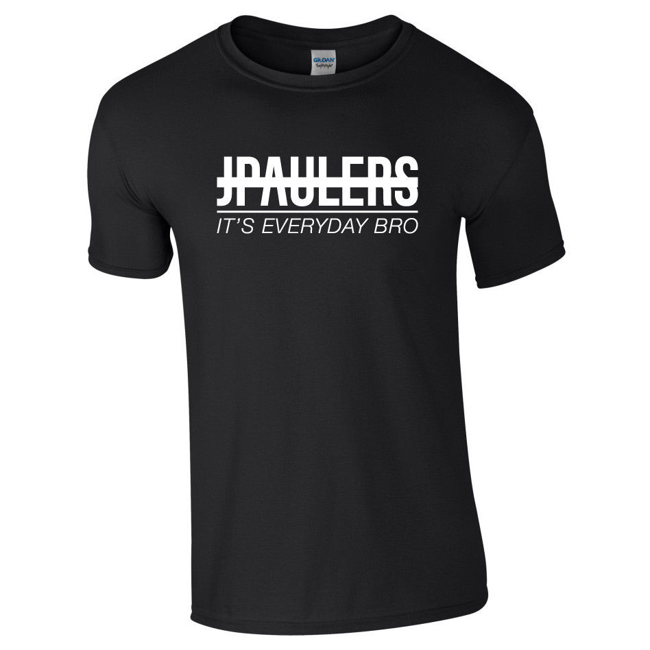 Jpaulers Its Every Day Bro Mens Womens Jake Paul Tshirt Youtuber Funny T-shirt