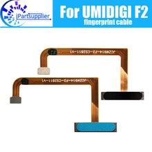 UMIDIGI F2 Fingerprint cable 100% Original New Fingerprint button sensor Flex Cable for UMIDIGI F2