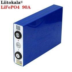 Liitokala 3,2 V 90Ah аккумулятор LiFePO4 литий-железо фосфа большой емкости 90000mAh мотоцикл электрический автомобиль аккумуляторные батареи для двигате...