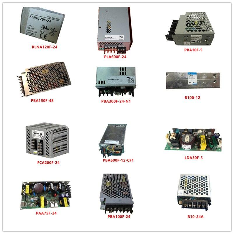 KLNA120F/PLA600F-24|PBA10F-5|PBA150F-48|PBA300F-24-N1|R100-12|FCA200F-24|PBA600F-12-CF1|LDA30F-5|PAA75F/PBA100F-24|R10-24 Used