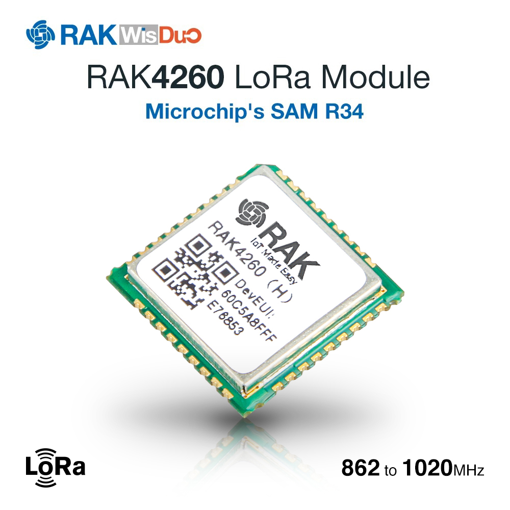 RAK4260 LoRa Module Is Based On Microchip's ATSAMR34J18B. It's Integrating A 32-bit ARM Cortex -M0+ MCU With A LoRa Transceiver