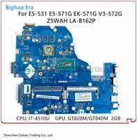 Para Acer EK-571 E5-531 E5-571G V3-572G placa base de computadora portátil W/ I7-4510U CPU GT820/840M 2G-GPU 100% trabajo Z5WAH LA-B162P LA-B991P