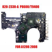 P8600/t9400 2008 jahr A1286 Logic Board FÜR Apple Macbook A1286 motherboard 2008 PR015 zoll 820-2330-A