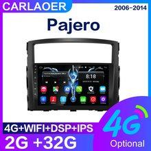 Autoradio Android, 2 din, lecteur multimédia vidéo, pour voiture Mitsubishi Pajero V80 V90 (2006, 2007, 2008, 2009, 2010, 2011, 2012, 2013, 2014)