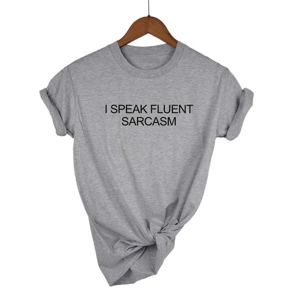 Aku Berbicara Fasih Berbahasa Sarkasme Huruf WANITA T Shirt Katun Kasual Lucu Tshirts untuk Lady Hitam Putih Abu-abu Tee Top DROP kapal
