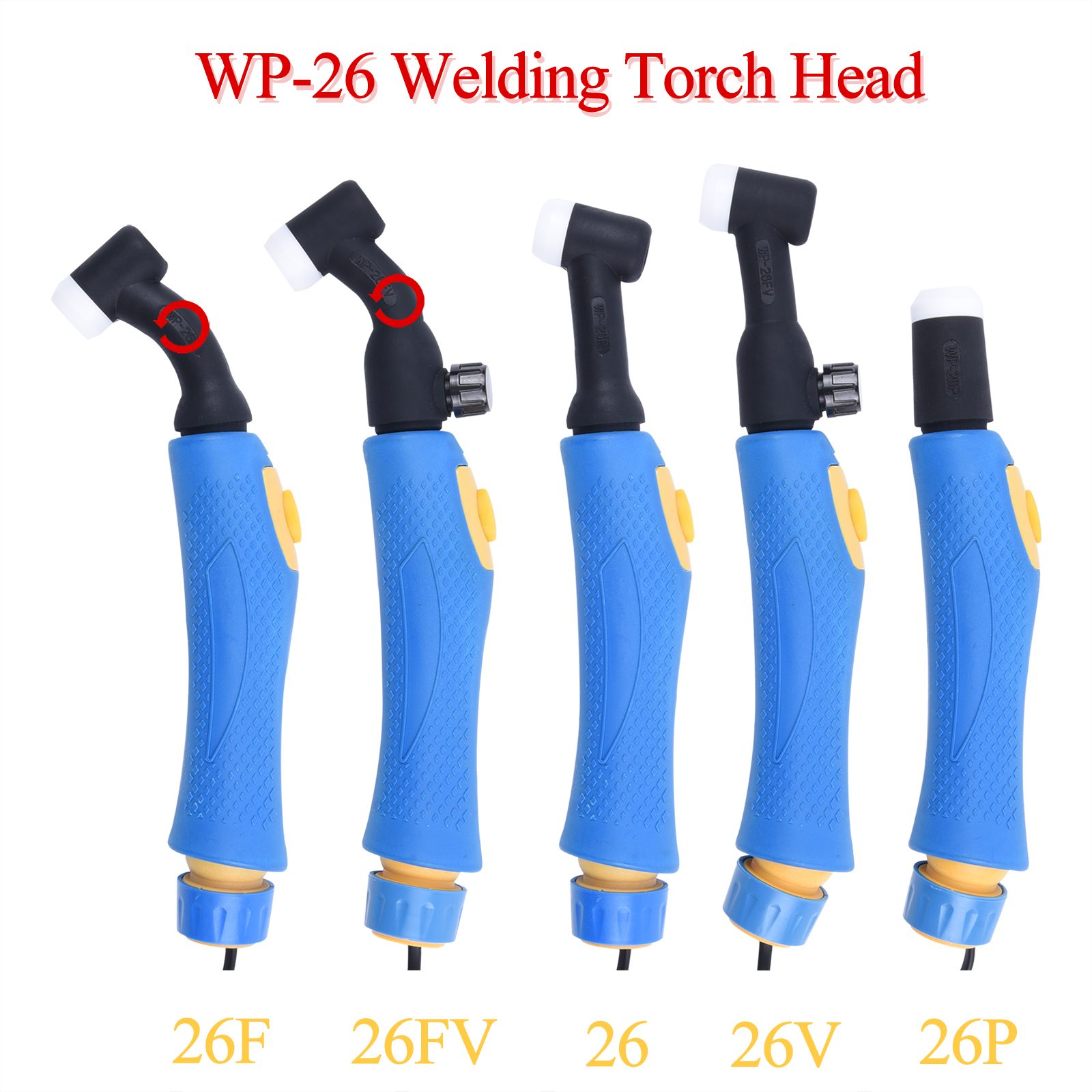 WP26 WP26F WP26V WP26FV WP26P SR26 SR26F SR26V SR26FV TIG Torch Body Air Cooled Head Human Engineering Design Rotatable 250 AMP