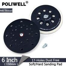 POLIWELL 6 אינץ 150mm גיבוי מלטש Pad M8 חוט עבור וו ולולאה מלטש דיסק אבק משלוח טחינת רפידות Festool סנדר Pad