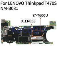 KoCoQin 01ER068 노트북 마더 보드 용 LENOVO Thinkpad T470S I7-7600U 8GB SR33Z 메인 보드 01ER068 NM-B081 전체 테스트 됨