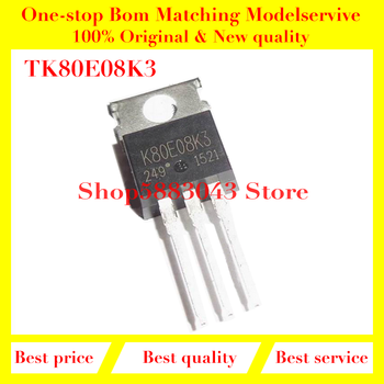 10PCS K80E08K3 TO-220 TK80E08K3 TO220 Original