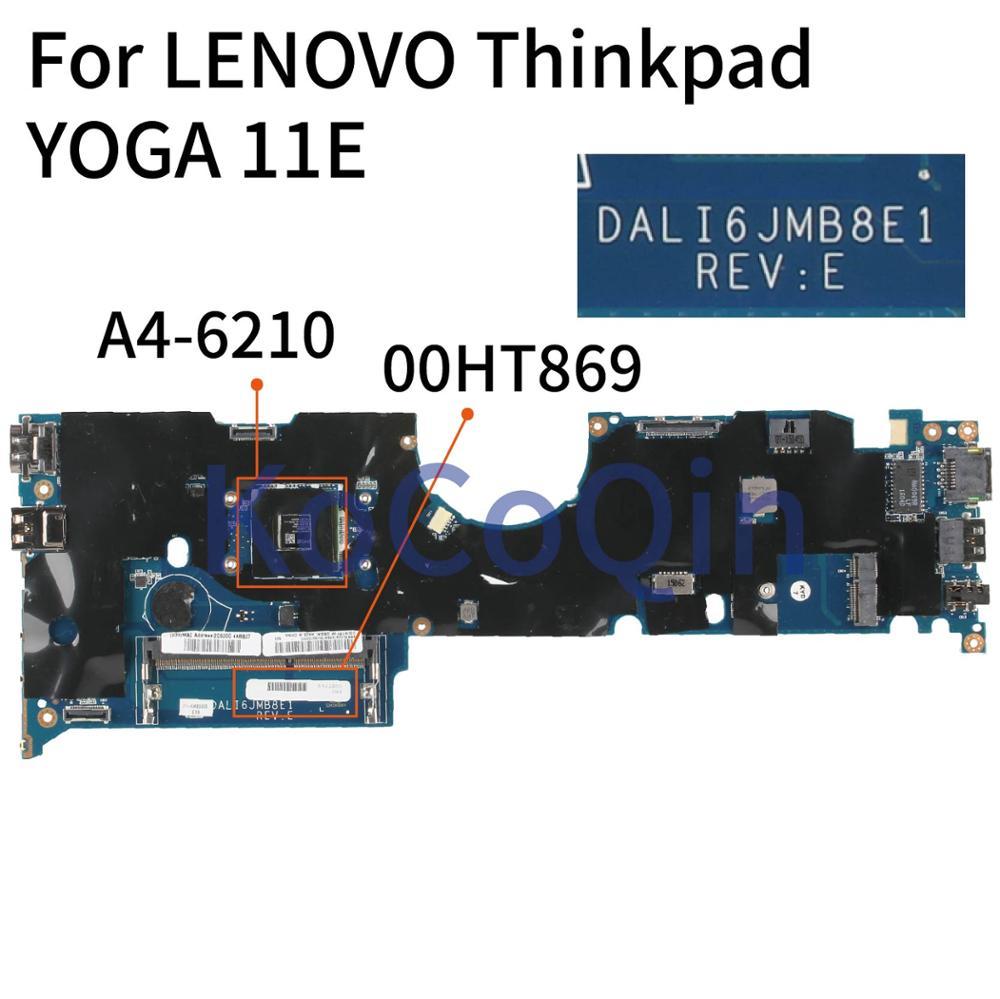 KoCoQin Laptop Motherboard For LENOVO Thinkpad YOGA 11E Core A4-6210 Mainboard DALI6JMB8E0 00HT869 Tested 100%