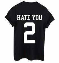 Cotton Black  Short Sleeve Women T Shirt  Tee Tops Drop Ship 2019 Women HATE YOU 2 Letter Print T Shirts letter print drop shoulder t shirt
