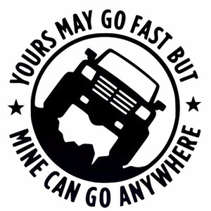 1 Pcs 15CM*15CM Creative 4X4 YOURS MAY GO FAST MINE CAN GO ANYWHERE Funny Car Stickers