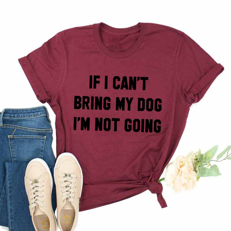 IF-I-CAN-T-BRING-MY-DOG-I-M-NOT-GOING-Letter-T-Shirt-Crewneck-Funny (17)