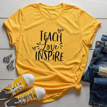 Ensinar amor inspirar engraçado letra feminina camiseta de algodão moda harajuku plus size feminino camisa o pescoço manga curta unisex topo