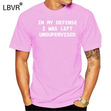Funny T-Shirts In My Defense I Was Left Unsupervised Letters Print Casual Men T Shirt 2019 Summer O-Neck Cotton Adult Tshirt(China)