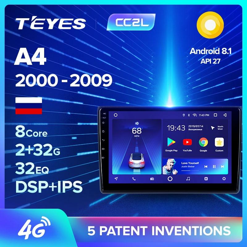TEYES CC2L For Audi A4 2 3 B6 B7 2000 - 2009 S4 2002 - 2008 RS4 2005 - 2009 Car Radio Multimedia Video Player Navigation GPS
