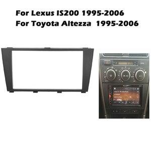 Image 1 - זוגי דין רכב רדיו Fascia עבור 1995 2006 לקסוס IS200 IS300 טויוטה Altezza 173X98mm אוטומטי סטריאו צלחת מסגרת ב דאש הר ערכה