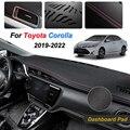 For Toyota Corolla 2019 2020 2021 2022 Anti-Slip Mat Dashboard Cover Pad Sunshade Dashmat Protect Carpet Anti-Uv Car Accessories