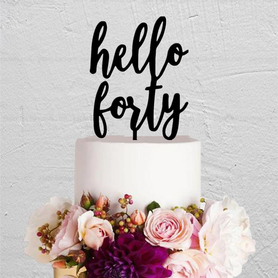 Cool Hello Forty 40Th Birthday Cake Topper Unique 40 Years Old Party Funny Birthday Cards Online Bapapcheapnameinfo