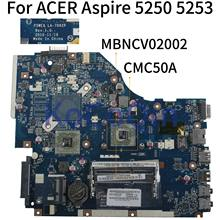 KoCoQin-placa base para ordenador portátil ACER Aspire 5250 5253, placa base MBNCV02002 P5WE6 LA-7092P DDR3