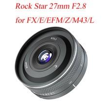 Estrella de Rock 27mm F2.8 gran apertura fijo de enfoque de la Lente de la cámara Sony E Nikon Z Leica L SIGMA M4/3 Fuji XF de Canon EF-M