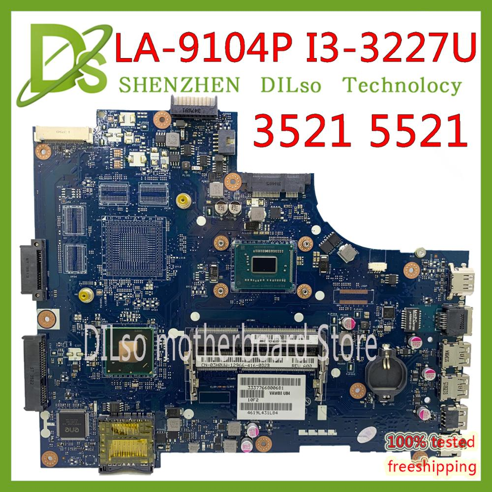 KEFU VAW11 LA-9104P For DELL Inspiron 15 3521 5521 Laptop Motherboard CN-00FTK8 LA-9104P SR0XF I3-3227CPU Original
