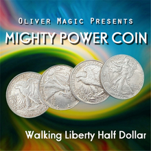 Mighty Power Coin (Walking Liberty Half Dollar) by Oliver Magic Stage Close-Up Magic Tricks Illusion Gimmick Props Coin Appear