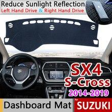 Per Suzuki SX4 S Cross 2014 ~ 2019 Tappetini anti scivolo Cruscotto Rilievo Copertura Parasole Dash Zerbino Accessori Maruti SX 4 SX 4 S Cross SCross