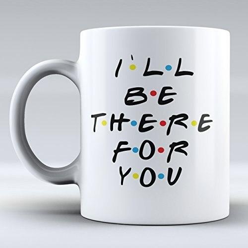 Funny Mug I`ll Be There for You Mug Inspired By Friends Coffee Mug Проектор
