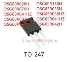 10 個OSG60R028H OSG60R070H OSG60R041HZ OSG60R092H OSG60R150H OSG60R180H OSG65R035H OSG65R038HZ OSG65R041HZにOSG65R042H 247