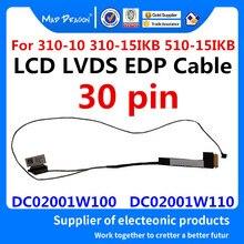 Novo Cabo LVDS Laptop LCD Para Lenovo IdeaPad 310-15IKB 310-15ABR 510-15IKB 510-15ISK 510-15ABR CG511 DC02001W100 DC02001W110