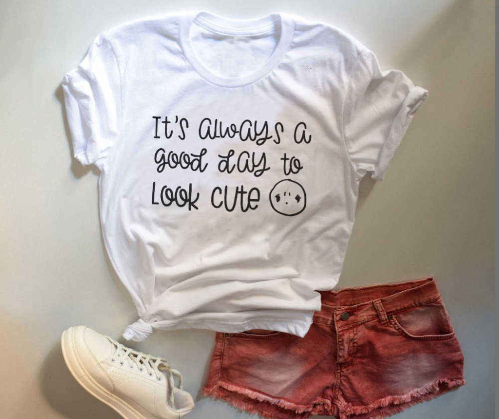 Siempre es un buen día para mirar camiseta linda mujer moda algodón casual tumblr grunge gráfico lema vintage camisa camisetas-K824