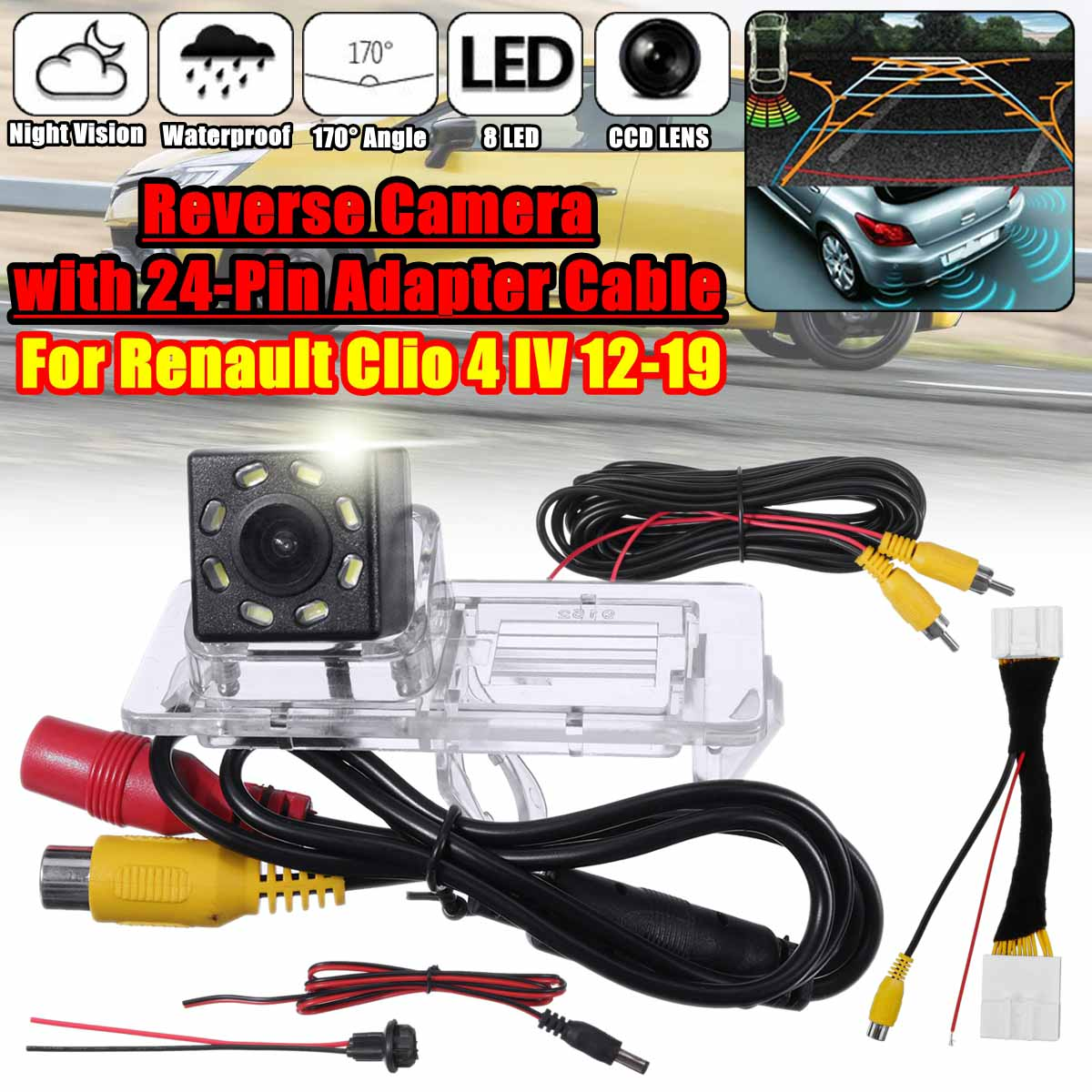 Car Rear View Back Up Reverse Camera Sets For Renault Clio 4 IV 2012-2019 HD Night Vision RCA With 24Pin Adapter Cable