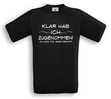 KLAR HAB ICH ZUGENOMMEN - T-Shirt - Dit Sprache Funshirt Geschenk Komödie