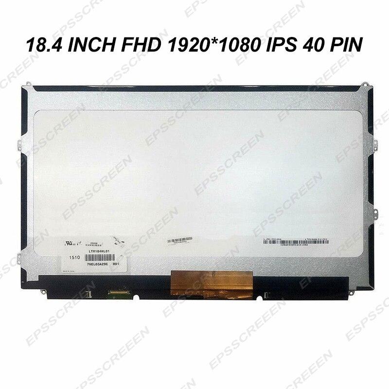 Reemplazar nueva pantalla 18,4 FHD 1920*1080 delgada LTM184HL01 C01 LED LCD matriz IPS amplia vista 40 PIN mate