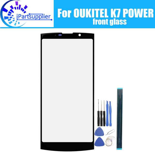 OUKITEL K7 POWER переднее стекло экрана объектив 100% новый передний сенсорный экран стекло внешний объектив для OUKITEL K7 POWER + инструменты