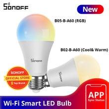 Интеллектуальный выключатель света SONOFF B02-B-A60/ B05-B-A60 WiFi умный светодиодный лампы E27 затемнения RGB светодиодные лампы 9W для умного дома домашн...