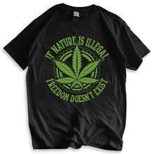Camisa de manga curta t dos homens natural engraçado t camisa se a natureza é ilegal conjunto legalizado weed moda camiseta masculina verão topos