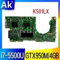 K501LX Laptop motherboard for ASUS K501LX K501LB original mainboard 4GB-RAM I7-5500U GTX950M 2GB/4GB