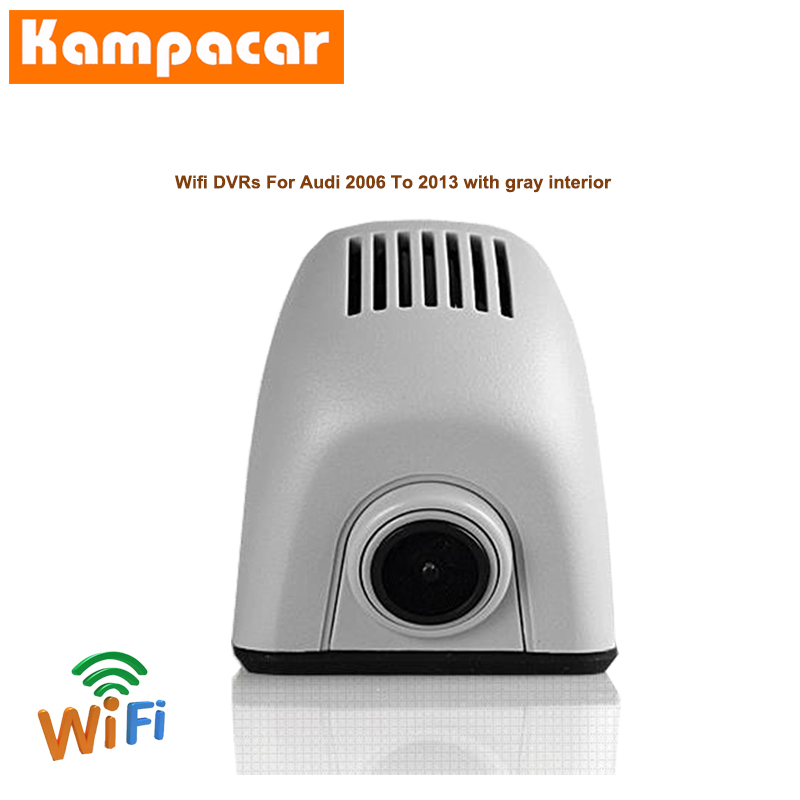 Kampacar WiFi Recorder Car Dvr Dash Cam Camera For Audi A4 A4L B7 A6 4F C6 2006 2007 B8 Q7 2008 A5 2009 2010 A3 2011 HD Car Dvrs