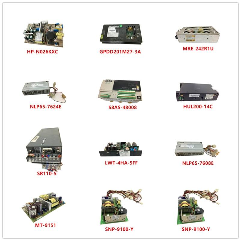 HP-N026KXC GPDD201M27-3A MRE-242R1U NLP65-7624E S8AS-48008 HUL200-14C SR110-5  LWT-4HA-5FF  NLP65-7608E MT-9151 SNP-9100-Y Used
