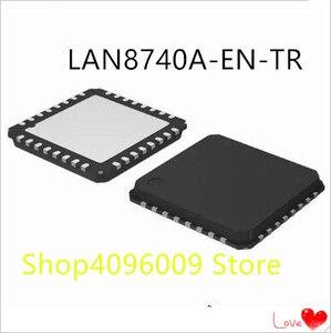 NEW 10PCS/LOT LAN8740A-EN-TR LAN8740A-EN LAN8740A 8740A-EN QFN-32